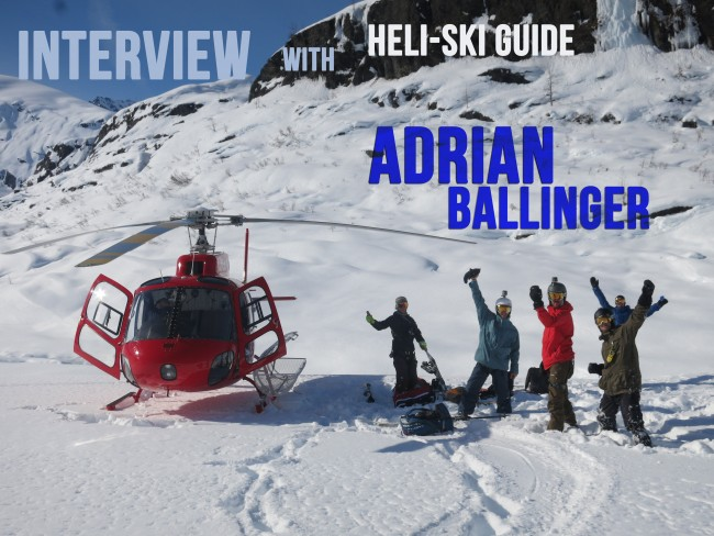 The Ski Channel – Exclusive Interview with Extreme Heli-Ski Guide Adrian Ballinger